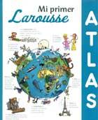 Mi primer Atlas Larousse.
