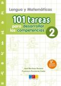 Lengua y Matemáticas. 101 tareas para desarrollar las competencias 2.