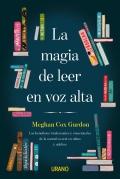 La magia de leer en voz alta. Los beneficios intelectuales y emocionales de la narrativa oral en niños y adultos