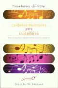 Cuidados musicales para cuidadores. Musicoterapia autorrealizadora para el estrés asistencial.