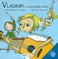 Vladimir y la guitarra zurda... y otras historias musicales. (Con CD).