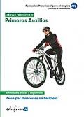 Primeros auxilios. Guía de itinerarios en bicicleta. Certificado de profesionalidad. Módulo formativo IV.