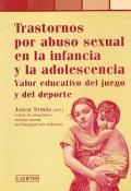 Trastornos por abuso sexual en la infancia y la adolescencia. Valor educativo del juego y del deporte.