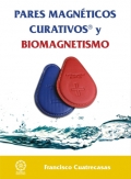 Pares magnéticos curativos y Biomagnetismo