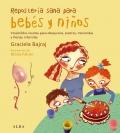 Repostería sana para bebés y niños. Irresistibles recetas para desayunos, postres, meriendas y fiestas infantiles