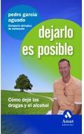 Dejarlo es posible. Cómo dejé las drogas y el alcohol.
