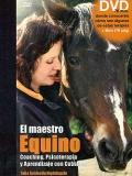 El maestro equino. Coaching, psicoterapia y aprendizaje con caballos (Incluye DVD)
