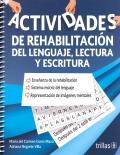Actividades de rehabilitación del lenguaje, lectura y escritura. Segunda edición