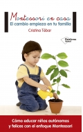 Montessori en casa. El cambio empieza en tu familia