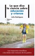 Lo que dice la ciencia sobre educación y crianza