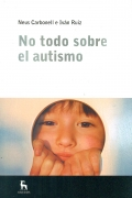 No todo sobre el autismo.