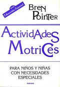 Actividades Motrices. Para niños y niñas con necesidades especiales.