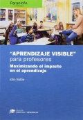 Aprendizaje visible para maestros. Maximizando el impacto en el aprendizaje