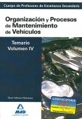 Organización y Procesos de Mantenimiento de Vehículos. Temario. Volumen IV. Cuerpo de Profesores de Enseñanza Secundaria.