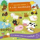 Escucha y busca a los animales. Mi primer libro con sonidos