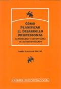 Cómo planificar el desarrollo profesional. Actividades y estrategias de autorientación
