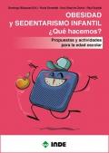 Obesidad y sedentarismo infantil. ¿Qué hacemos? Propuestas y actividades para la edad escolar