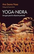 Yoga-Nidra. Una guía para la relajación profunda