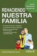 Rehaciendo nuestra familia. Una guía para afrontar una nueva vida.