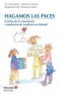 Hagamos las paces. Gestión de la convivencia y mediación de conflictos en Infantil