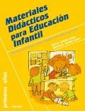 Materiales didácticos para Educación Infantil. Cómo construirlos y cómo trabajar con ellos en el aula.