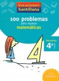 100 problemas para repasar matemáticas. 4º Primaria - Matemáticas. Vacaciones Santillana.