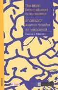 El cerebro: avances recientes en neurociencia. The brain : recent advances in neuroscience