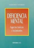 Deficiencia mental. Aspectos teóricos y tratamientos.