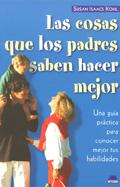 Las cosas que los padres saben hacer mejor. Una guía practica para conocer tus habilidades.