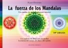 La fuerza de los Mandalas. Un cuaderno de dibujo para desarrollar la armonía del cuerpo, del alma y del espíritu