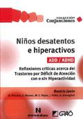 Niños desatentos e hiperactivos (ADD/ADHD). Reflexiones críticas acerca del trastorno por déficit de atención con o sin hiperactividad