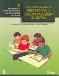 Guía para el área de percepción y discriminación auditiva 9. Ayudemos a nuestros niños en sus dificultades escolares.