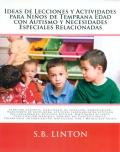 Ideas de lecciones y actividades para niños de temprana edad con autismo y necesidades especiales relacionadas.