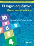 El logro educativo. Qué es y cómo facilitarlo. Colección Formación y Práctica Pedagógica