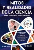 Mitos y realidades de la ciencia para maestros y estudiantes