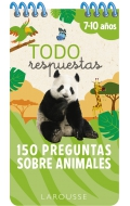 Todo respuestas. 150 preguntas sobre animales (7-10 años)