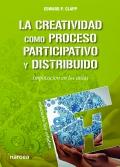 La creatividad como proceso participativo y distribuido. Implicación en las aulas