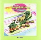 Cocina vegetariana para niños y para toda la familia.