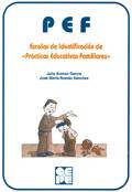P.E.F. Prácticas educativas familiares. Escalas de identificación.