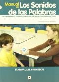 Manual de los Sonidos de las Palabras. Programa para el desarrollo de la conciencia fonológica en prelectores. Manual del profesor.