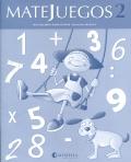 MATEJUEGOS. 1 de primaria. Cuaderno 2.