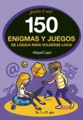 150 enigmas y juegos de lógica para volverse loc@. ¿Aceptas el reto?