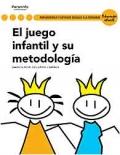 El juego infantil y su metodología. Servicios socioculturales y a la comunidad. Educación infantil.