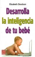 Desarrolla la inteligencia de tu bebé.