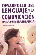 Desarrollo del lenguaje y la comunicación en la primera infancia.