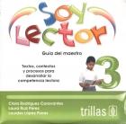 Soy lector 3. Textos, contextos y procesos para desarrollar la competencia lectora. Guía del maestro. (CD)