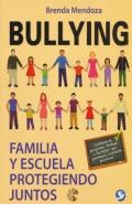Bullying. Familia y escuela protegiendo juntos (CD)