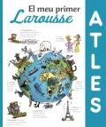 El meu primer Atles Larousse.