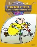 Cariño y teta. Manual de instrucciones del Bebé para TORPES.