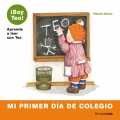 Mi primer día de colegio ¡Soy Teo! Aprende a leer con Teo